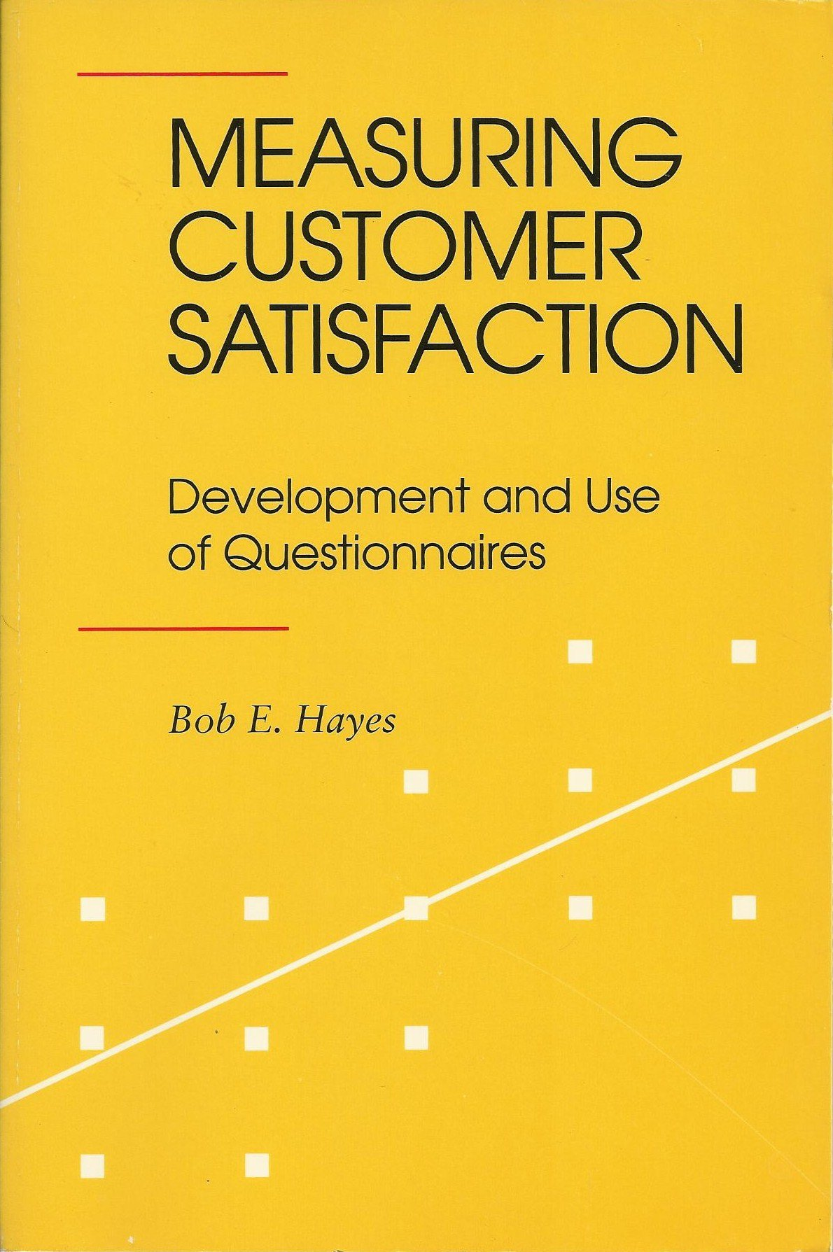 Measuring Customer Satisfaction: Development and Use of ...