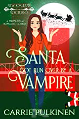 Santa Got Run Over by a Vampire (New Orleans Nocturnes Book 4) Kindle Edition