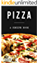Pizza: A cookbook filled with recipes perfect bread, sauce and toppings: A cookbook full of delicious pizza recipes