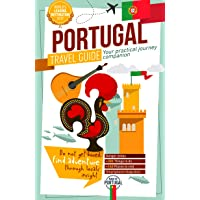 Portugal Travel Guide 2020 - Your Practical Journey Companion - Find Adventure Through Local's Insights: Discover Every Portuguese District: Lisbon, Porto, Algarve, Azores, Madeira, and much more!