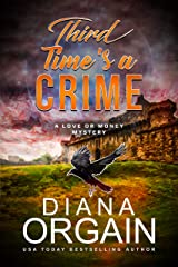 Third Time's A Crime: (A fun suspense mystery with twists you won't see coming!) (A Love or Money Mystery Book 3) Kindle Edition