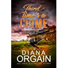 Third Time's A Crime: (A fun suspense mystery with twists you won't see coming!) (A Love or Money Mystery Book 3)
