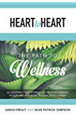 Heart to Heart: The Path to Wellness