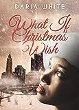My What if Christmas Wish