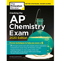 Cracking the AP Chemistry Exam, 2020 Edition: Practice Tests & Proven Techniques to Help You Score a 5 (College Test Preparation)