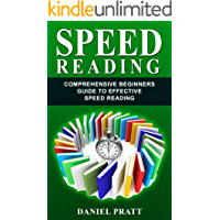 Speed Reading: Comprehensive Beginner's Guide to Effective Speed Reading (English Edition)