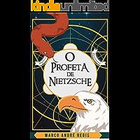 O Profeta de Nietzsche: A extraordinária história de Zaratustra