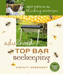 Merveilleux Advanced Top Bar Beekeeping: Next Steps For The Thinking Beekeeper