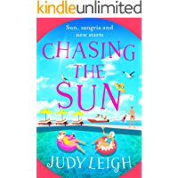 Chasing the Sun: The brand new fun summer read from bestseller Judy Leigh
