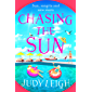 Chasing the Sun: The brand new fun summer read from bestseller Judy Leigh (English Edition)