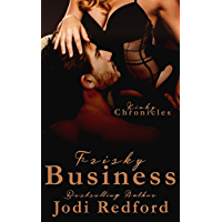 Frisky Business (Kinky Chronicles Book 6) (English Edition)