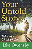 Your Untold Story: Tales of a Child of God