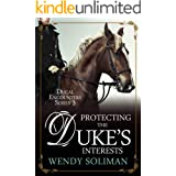 Protecting the Duke's Interests (Ducal Encounters Series 3 Book 6)