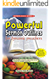 Powerful Sermon Outlines for Dynamic Preachers: 206 classified, assorted, pulpit-ready sermon outlines for energetic…