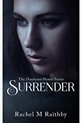 Surrender (The Deadwood Hunter Series Book 4) Kindle Edition