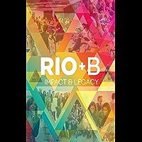 Rio+B: Impact & Legacy
