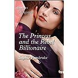 The Princess and the Rebel Billionaire (Billion-Dollar Matches Book 1)