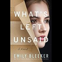 What's Left Unsaid: A Novel