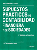 Supuestos prácticos de contabilidad financiera y de sociedades: 7ª Edición actualizada