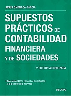 Supuestos prácticos de contabilidad financiera y de sociedades: 7ª Edición actualizada (Spanish Edition)