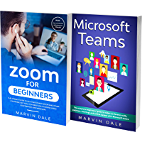 Microsoft Teams And Zoom for Beginners: 2 books 1: The Complete Guide To Zoom Meetings and Microsoft Teams For Remote…