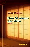 Das Museum der Stille: Roman