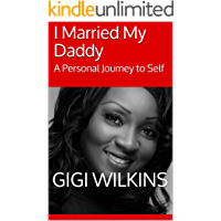 I Married My Daddy: A Personal Journey to Self