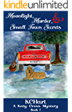 Moonlight, Murder, and Small Town Secrets (A Katy Cross Cozy Mystery Book 1)