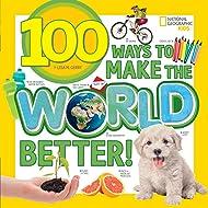 100 Ways to Make the World Better!