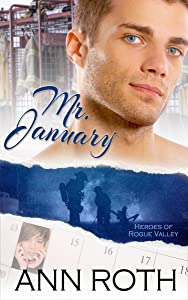 Mr. January (Heroes of Rogue Valley: Calendar Guys Book 1)
