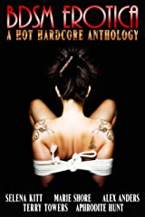 BDSM Erotica: A Hot, Hardcore Anthology Kindle Edition