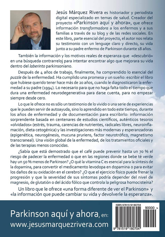 Una forma diferente de ver el Parkinson: Casi 20 años de experiencia con la enfermedad de mi padre 1994-2012: Amazon.es: Jesus Marquez Rivera: Libros