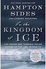 In the Kingdom of Ice: The Grand and Terrible Polar Voyage of the USS Jeannette Kindle Edition