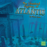 The Unsolved Mystery of Atlantis (Unexplained Mysteries)
