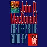 The Deep Blue Good-By: A Travis McGee Novel, Book 1