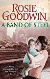 A Band of Steel: A family threatened by war but destroyed by love…