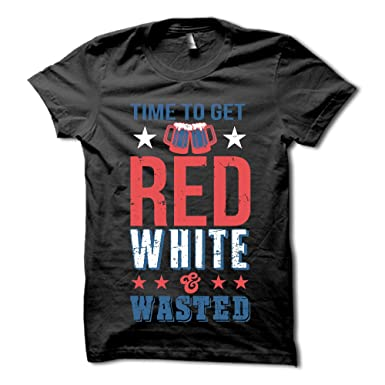 23e928817c HGOS Time to Get Red White and Wasted Shirt - Funny 4th of July Party T
