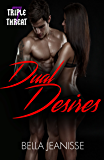 Dual Desires (Triple Threat Book 7)