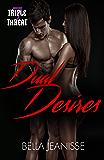 Dual Desires (Triple Threat Book 7)