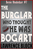 The Burglar Who Thought He Was Bogart (Bernie Rhodenbarr Book 7)