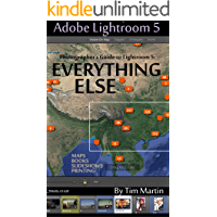 Photographer's Guide to Lightroom 5: Everything Else book cover