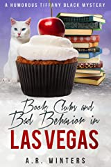 Book Clubs and Bad Behavior in Las Vegas: A Humorous Tiffany Black Mystery (Tiffany Black Mysteries 25) Kindle Edition