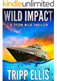 Wild Impact: A Coastal Caribbean Adventure (Tyson Wild Thriller Book 15)