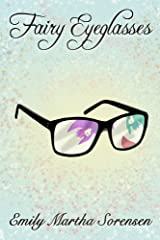 Fairy Eyeglasses (Fairy Senses Book 1) Kindle Edition