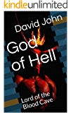 God of Hell: Lord of the Blood Cave (English Edition)