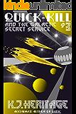 Quick-Kill And The Galactic Secret Service: Part Three