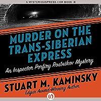 Murder on the Trans-Siberian Express: Inspector Rostnikov, Book 14