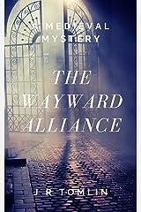 The Wayward Alliance: A Medieval Mystery (The Sir Law Kintour Mysteries Book 1) Kindle Edition