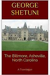 The Biltmore, Asheville, North Carolina: A Travelogue Kindle Edition