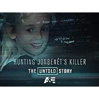 Hunting JonBenet's Killer: The Untold Story Season 1